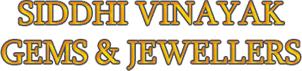 SIDDHI VINAYAK GEMS & JEWELLERS